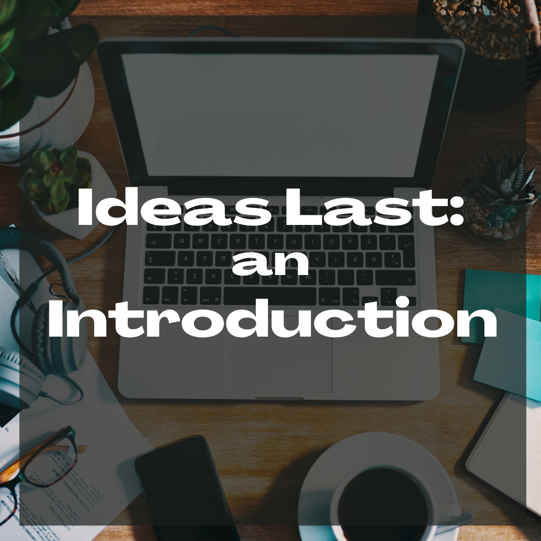 ideas last introduction